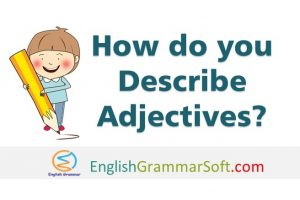 How do you describe adjectives