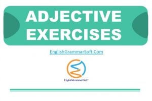 Adjectives Exercises with Answers