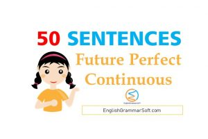 future perfect continuous tense sentences