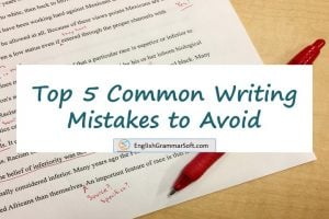 5 Common Writing Mistakes to Avoid