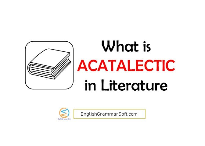 What is Acatalectic in Literature
