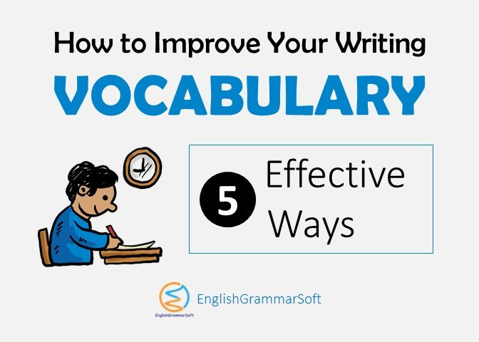 How to Improve Your Writing Vocabulary in 5 Effective Ways 2